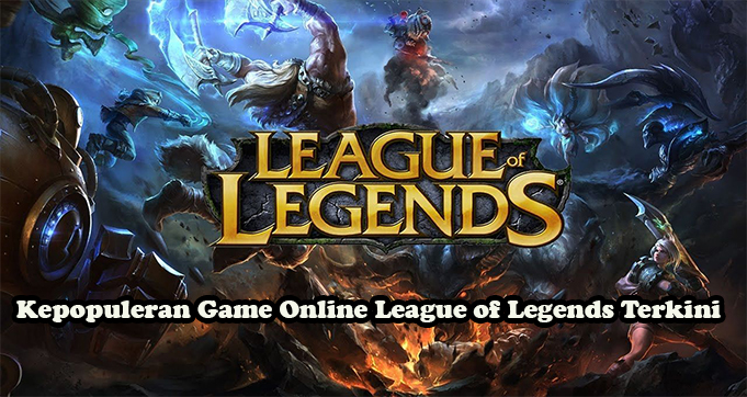 Kepopuleran Game Online League of Legends Terkini
