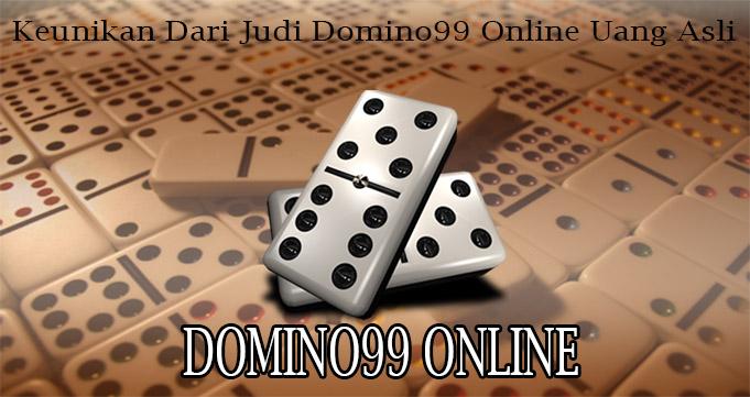 Keunikan Dari Judi Domino99 Online Uang Asli