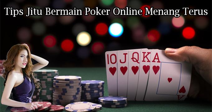 Tips Jitu Bermain Poker Online Menang Terus